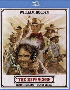 The revengers /  Cinema Center Films ; screenplay by Wendell Mayes; story by Steven W. Carabatsos; produced by Martin Rackin; directed by Daniel Mann. - Cinema Center Films ; screenplay by Wendell Mayes; story by Steven W. Carabatsos; produced by Martin Rackin; directed by Daniel Mann.