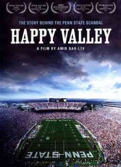 Happy Valley : the story behind the Penn State scandal / Music Box Films and A&E Indiefilms presents an Asylum Entertainment production ; a Passion Pictures production ; produced by Jonathan Koch and Steve Michaels ; produced by John Battsek and Ken Dornstein ; directed by Amir Bar-Lev.