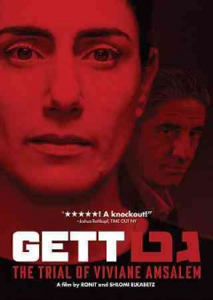 Gett : the trial of Viviane Ansalem / a film by Ronit and Shlomi Elkabetz.