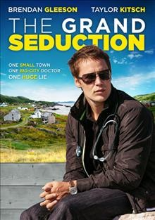 The grand seduction /  directed by Don McKellar.