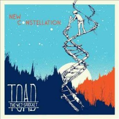 New constellation /  Toad the Wet Sprocket.