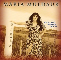 Richland woman blues - Maria Muldaur.