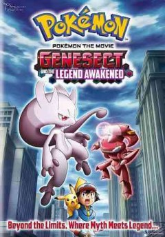 Pokemon the movie : Genesect and the legend awakened.