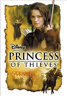 Princess of thieves /  Walt Disney Home Video and the Wonderful world of Disney television, a Granada Entertainment production ; producer, Craig McNeil ; writer, Robin Lerner ; director, Pete Hewitt.