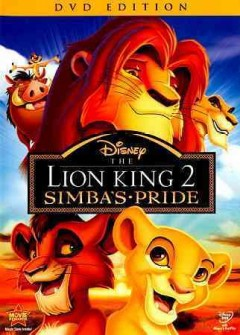 The Lion King 2 : Simba's pride / Walt Disney Pictures ; Walt Disney Animation Australia ; produced by Jeannine Roussel ; screenplay by Flip Kobler & Cindy Marcus ; directed by Darrell Rooney.