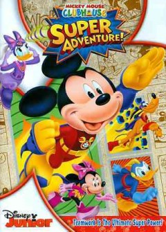 Mickey Mouse clubhouse : Super adventure.