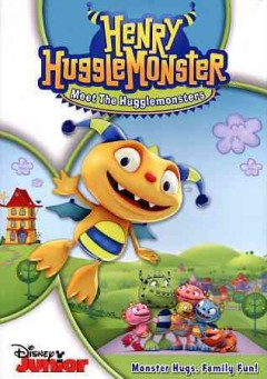 Henry Hugglemonster : Meet the Hugglemonsters.