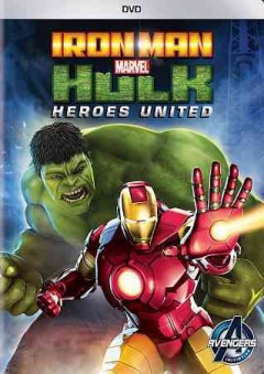 Iron Man and Hulk : heroes united.