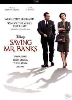Saving Mr. Banks /  Disney presents ; a Ruby Films/Essential Media and Entertainment production ; in association with BBC Films and Hopscotch Features ; a John Lee Hancock film ; produced by Alison Owen, Ian Collie, Philip Steuer ; written by Kelly Marcel and Sue Smith ; directed by John Lee Hancock.