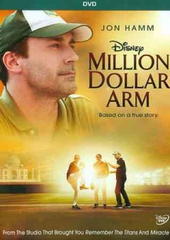 Million dollar arm /  Disney presents a Roth Films/Mayhem Pictures production ; written by Thomas McCarthy ; directed by Craig Gillespie.