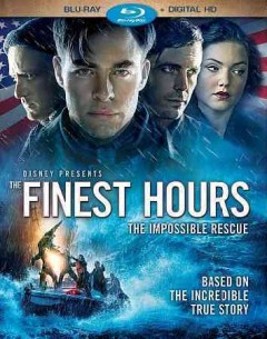 The finest hours /  a Whitaker Entertainment/Red Hawk Entertainment production ; director, Craig Gillespie ; screenplay by Scott Silver and Paul Tamasy & Eric Johnson. - a Whitaker Entertainment/Red Hawk Entertainment production ; director, Craig Gillespie ; screenplay by Scott Silver and Paul Tamasy & Eric Johnson.