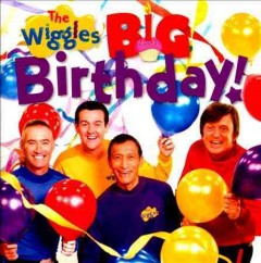 The Wiggles : Big birthday! / Wiggles. - Wiggles.