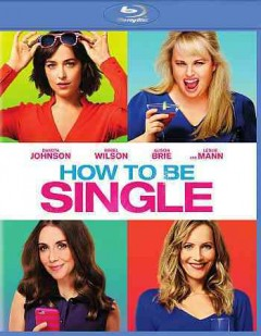 How to be single /  New Line Cinema and Metro-Goldwyn-Mayer Pictures presents in association with Flower Films ; a Wrigley Pictures production ; screenplay by Abby Kohn & Marc Silverstein and Dana Fox ; produced by John Rickard, Dana Fox ; directed by Christian Ditter. - New Line Cinema and Metro-Goldwyn-Mayer Pictures presents in association with Flower Films ; a Wrigley Pictures production ; screenplay by Abby Kohn & Marc Silverstein and Dana Fox ; produced by John Rickard, Dana Fox ; directed by Christian Ditter.