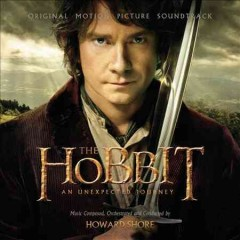 The hobbit, an unexpected journey : original motion picture soundtrack / music composed, orchestrated and conducted by Howard Shore. - music composed, orchestrated and conducted by Howard Shore.