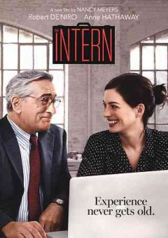 The intern /  a Waverly Films production ; produced by Nancy Meyers, Suzanne Farwell ; written and directed by Nancy Meyers.