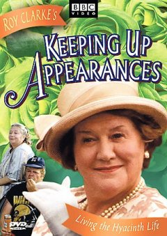 Keeping up appearances.  BBC ; written by Roy Clarke ; produced and directed by Harold Snoad.
