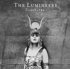 Cleopatra / the Lumineers - the Lumineers