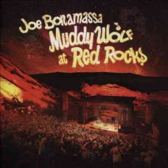 Muddy Wolf at Red Rocks /  Joe Bonamassa. - Joe Bonamassa.