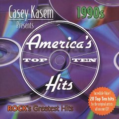 Casey Kasem presents America's top ten hits : 1990s, rock's greatest hits.