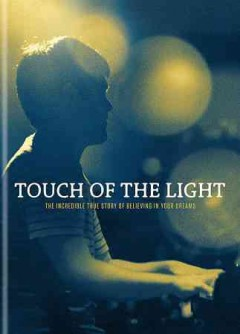 Touch of the light : the incredible true story of believing in your dreams / director, Chang Jung-Chi ; producer, Jacky Pang Yee Wah, Hong Tat Cheung.