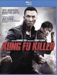 Kung fu killer /  director, Teffy Chan ; producers, Catherine Hun, Alex Dong, Ning Song, Lei Nga-bok. - director, Teffy Chan ; producers, Catherine Hun, Alex Dong, Ning Song, Lei Nga-bok.
