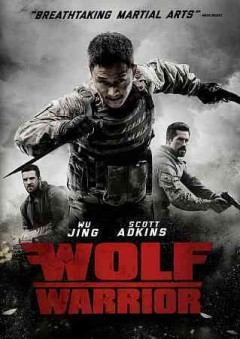 Wolf warrior /  director, Wu Jing. - director, Wu Jing.