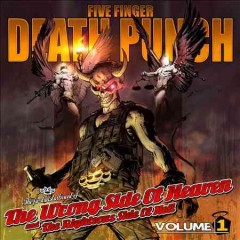 Wrong side of heaven and the righteous side of hell.  Five Finger Death Punch. - Five Finger Death Punch.
