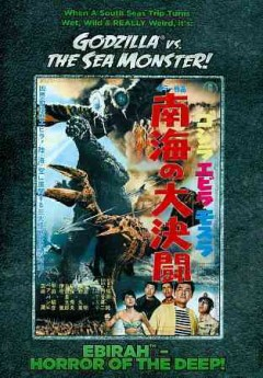 Godzilla vs. the sea monster Ebirah, horror of the deep!