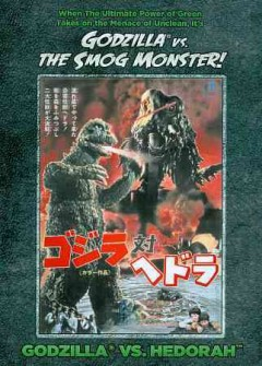 Godzilla vs. the Smog Monster! Godzilla vs. Hedorah