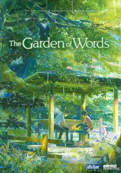 Garden of words /  a production CoMix Wave Films ; [screenplay, director, Makoto Shinkai].