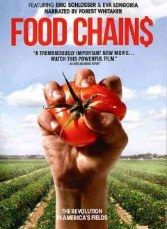 Food chains /  Visit Films ; a film by Illumine and Two Moons ; in association with Lekha Singh and David Damien Figueroa ; a film by Sanjay Rawal ; produced by Smriti Keshari ; producers, Hamilton Fish, Sanjay Rawal ; executive producers, Eva Longoria, Eric Schlosser ; directed by Sanjay Rawal ; writers, Erin Barnett, Sanjay Rawal. - Visit Films ; a film by Illumine and Two Moons ; in association with Lekha Singh and David Damien Figueroa ; a film by Sanjay Rawal ; produced by Smriti Keshari ; producers, Hamilton Fish, Sanjay Rawal ; executive producers, Eva Longoria, Eric Schlosser ; directed by Sanjay Rawal ; writers, Erin Barnett, Sanjay Rawal.