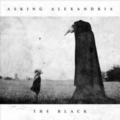 The black /  Asking Alexandria. - Asking Alexandria.