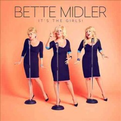 It's the girls - Bette Midler.