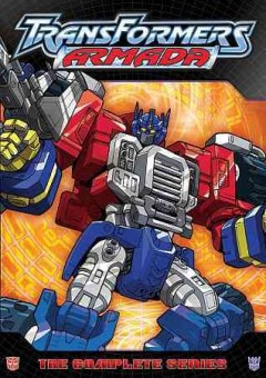 Transformers armada : the complete series.