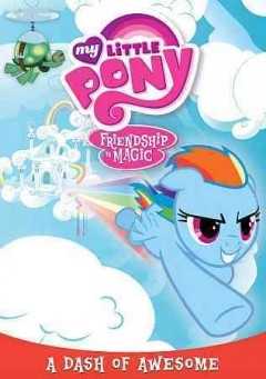 My little pony, friendship is magic A dash of awesome.