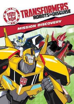 Transformers, Robots in disguise : Mission discovery.