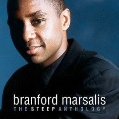 The steep anthology /  Branford Marsalis. - Branford Marsalis.