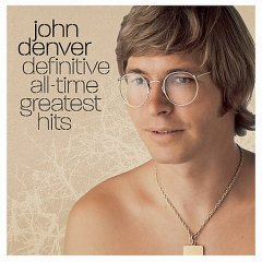 John Denver, definitive all-time greatest hits