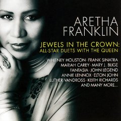 Jewels in the crown : all star duets with the queen / Aretha Franklin.