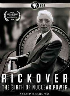 Rickover : the birth of nuclear power.