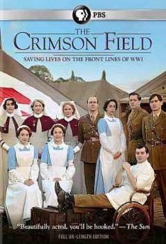 The crimson field [2-disc set] /  written by Sarah Phelps ; produced by Ann Tricklebank ; directed by David Evans, Richard Clark, Thaddeus O'Sullivan. - written by Sarah Phelps ; produced by Ann Tricklebank ; directed by David Evans, Richard Clark, Thaddeus O'Sullivan.