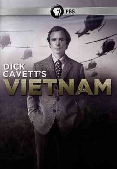 Dick Cavett's Vietnam /  a production of Crew Neck Productions in association with Daphne Productions ; directed by John Scheinfeld ; produced by Steve Burns. - a production of Crew Neck Productions in association with Daphne Productions ; directed by John Scheinfeld ; produced by Steve Burns.