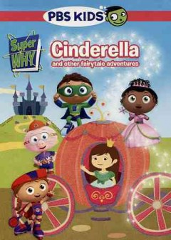 Super why! : Cinderella and other fairytale adventures / PBS Kids. - PBS Kids.