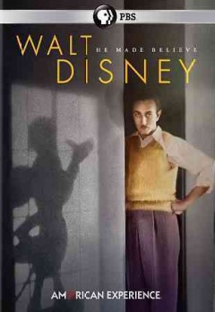 Walt Disney : he made believe.