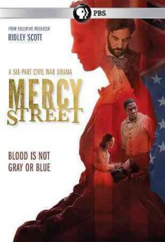 Mercy Street [2-disc set] /  a production of Lone Wolf Media and Scott Free Productions ; directors Roxann Dawson and Jeremy Webb ; producer David Rosemont ; created by Lisa Q. Wolfinger and David Zabel. - a production of Lone Wolf Media and Scott Free Productions ; directors Roxann Dawson and Jeremy Webb ; producer David Rosemont ; created by Lisa Q. Wolfinger and David Zabel.