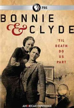 Bonnie & Clyde /  an Ark Media and John Maggio Productions film ; producers, John Maggio, Lindsey Megrue ; director, John Maggio. - an Ark Media and John Maggio Productions film ; producers, John Maggio, Lindsey Megrue ; director, John Maggio.