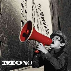 Mono /  the Mavericks. - the Mavericks.