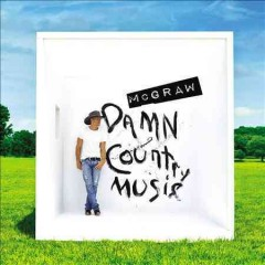 Damn country music / Tim McGraw - Tim McGraw