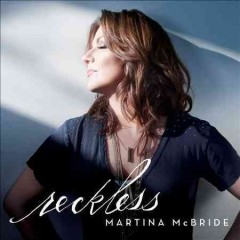 Reckless /  Martina McBride. - Martina McBride.