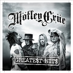 Greate$t hit$ /  Mötley Crüe.
